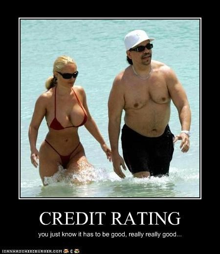 CREDIT RATING you just know it has to be good, really really good...