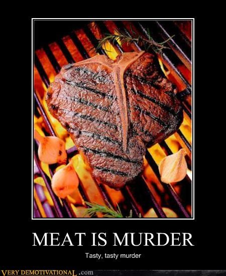 delicious hilarious making fun of vegans meat meat is murder protesting Pure Awesome - 3440191232