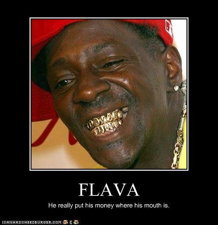 FLAVA He really put his money where his mouth is.