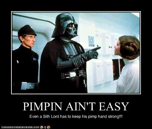 PIMPIN AIN'T EASY Even a Sith Lord has to keep his pimp hand strong!!!
