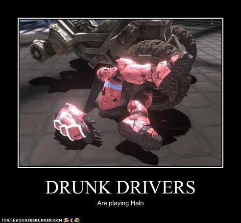 DRUNK DRIVERS Are playing Halo