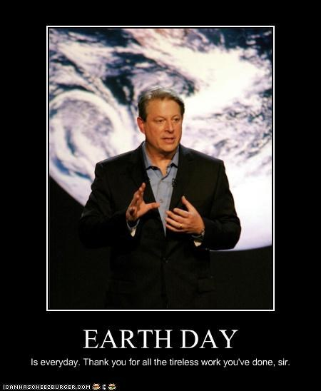 EARTH DAY Is everyday. Thank you for all the tireless work you've done, sir.
