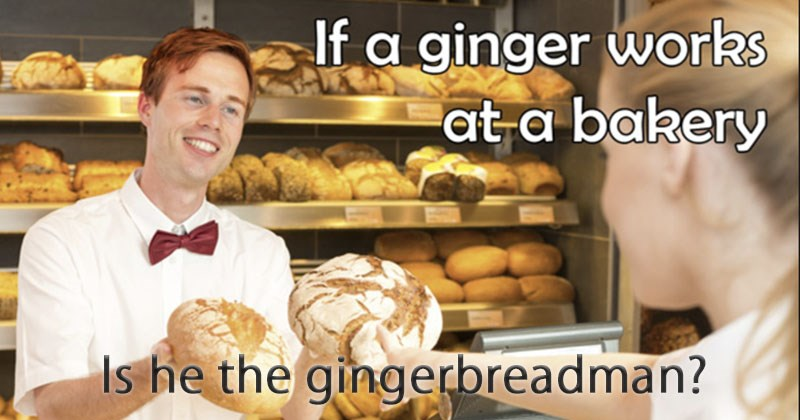 Funny and hilarious memes about redheads and gingers and daywalkers, cover image a redhead man working at a bakeshop, joke about being the gingerbread man.