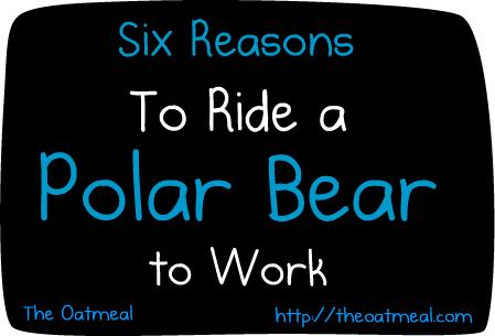comics describing the reasons for riding a bear to work