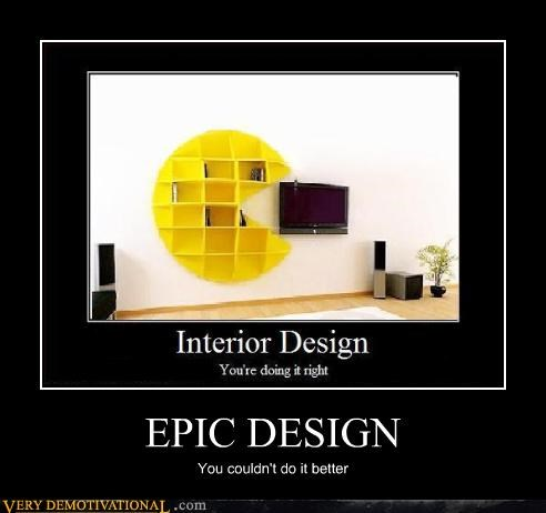 EPIC DESIGN You couldn't do it better