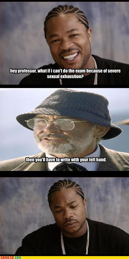 masturbation,school,sean connery,studying,Xxzibit,xzhibit