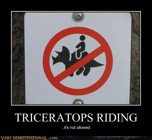 TRICERATOPS RIDING ..it's not allowed