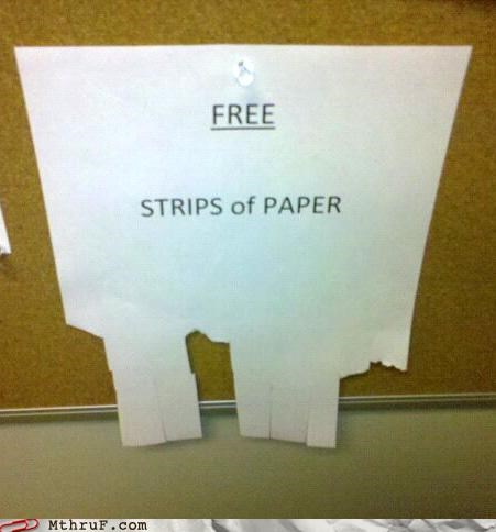 art,boredom,clever,creativity in the workplace,cubicle boredom,cubicle prank,decoration,free strips of paper,not that funny ughhh,paper signs,prank,sass,signage,tear here,too clever,twit,wasteful,wiseass