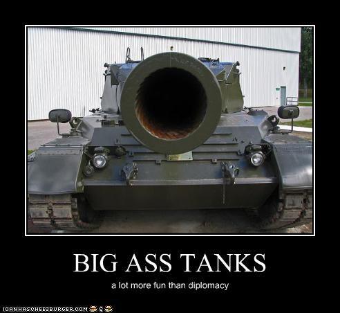 BIG ASS TANKS a lot more fun than diplomacy