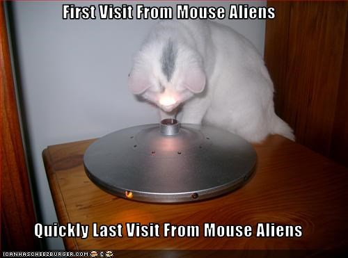 Aliens,mice,uh oh