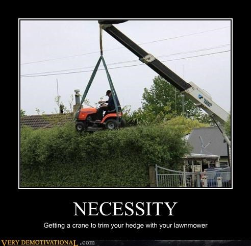 NECESSITY Getting a crane to trim your hedge with your lawnmower