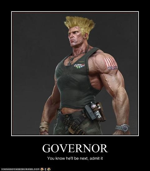 GOVERNOR You know he'll be next, admit it