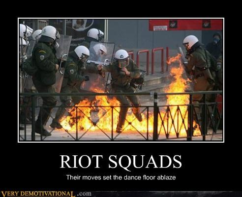 dancing,danger,fire,Pure Awesome,riot police