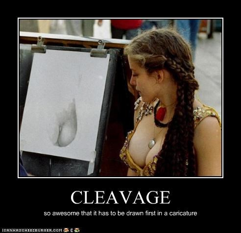 CLEAVAGE so awesome that it has to be drawn first in a caricature
