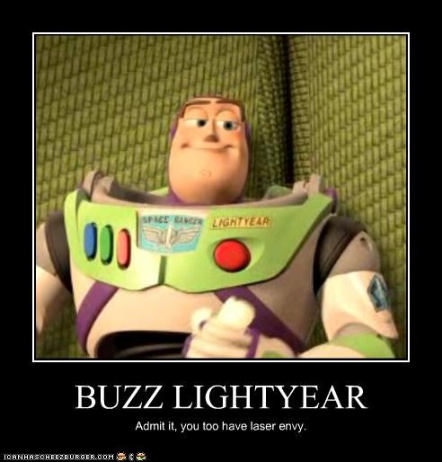 BUZZ LIGHTYEAR Admit it, you too have laser envy.