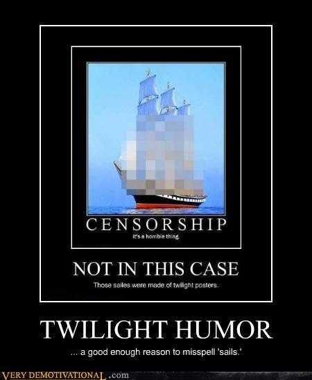 TWILIGHT HUMOR ... a good enough reason to misspell 'sails.'