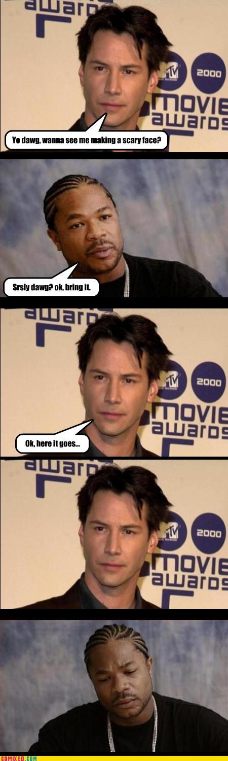 celebutard,celebutards,keanu reeves,neo,scary,singularity,Xxzibit,xzhibit