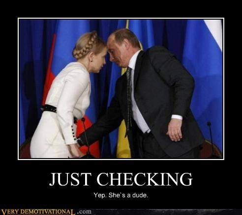 just checking,wtf,Putin,dude