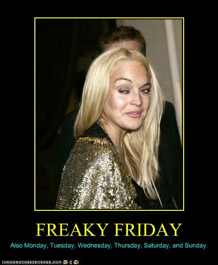 drugslots-and-lots-of-drugs famous for no reason freak of nature freaky friday gross lindsay lohan - 3474164992
