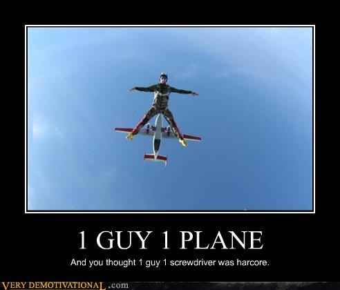 1 GUY 1 PLANE And you thought 1 guy 1 screwdriver was harcore.