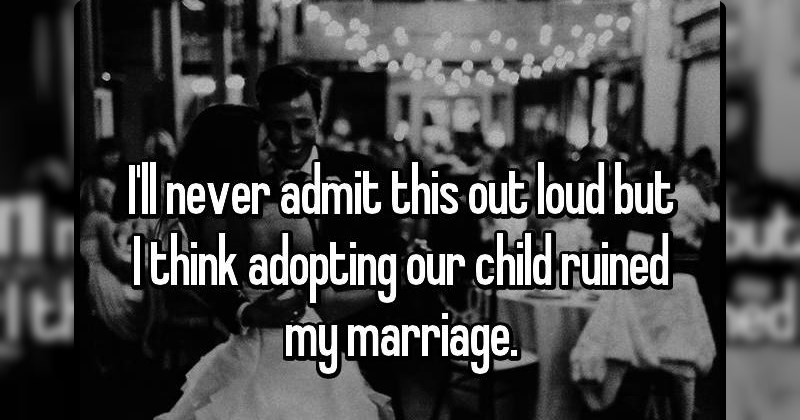 People Confess That Adopting A Child Might Have Ruined Their Marriage