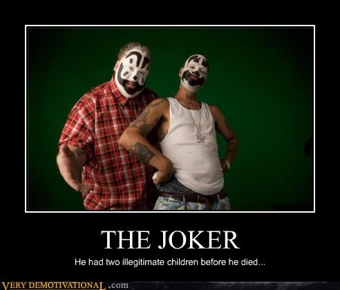 joker,ICP,illegitimate children,ugh