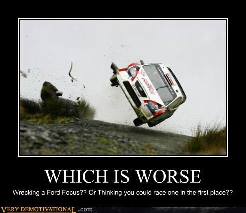 WHICH IS WORSE Wrecking a Ford Focus?? Or Thinking you could race one in the first place??