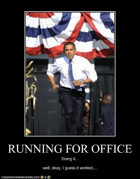 RUNNING FOR OFFICE Doing it... well, okay, I guess it worked....