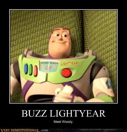BUZZ LIGHTYEAR Meet Woody.