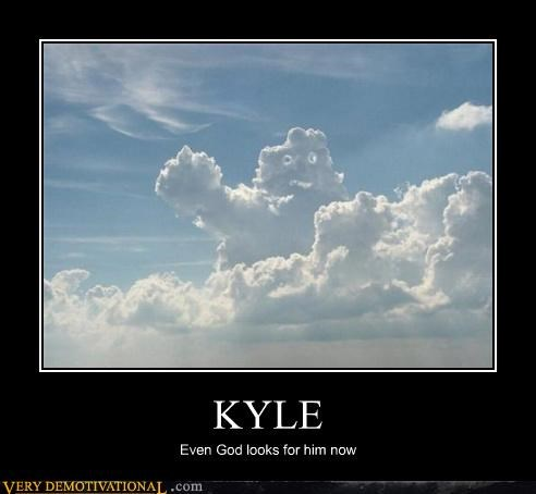 clouds,god,hes-about-this-tall,impossible,kyle,seen kyle