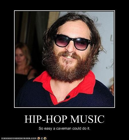 HIP-HOP MUSIC So easy a caveman could do it.
