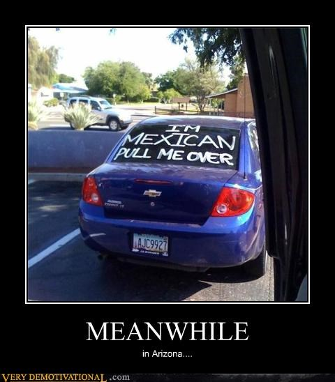 arizona hilarious idiots immigration mexicans politics