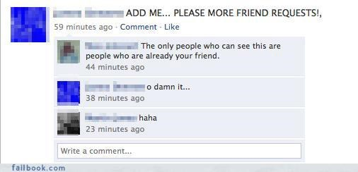asking friends,fail at life,friend request,too stupid for facebook