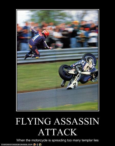 FLYING ASSASSIN ATTACK When the motorcycle is spreading too many templar lies