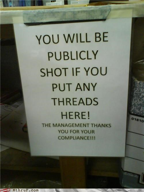 anger management,angry boss,basic instructions,cubicle rage,Death Threat,dickhead co-workers,dickheads,dire warning,inappropriate,official sign,paper signs,passive aggressive,probably inappropriate,rage,sass,screw you,shelves,shot,signage,the management,threads,warning