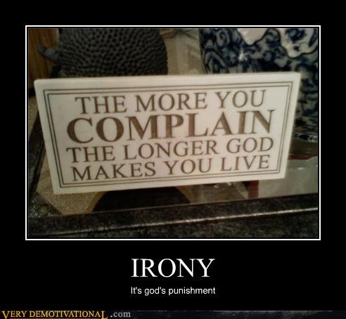 IRONY It's god's punishment