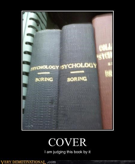 books idiots just-kidding-relax psychology reading is dumb school sucks - 3504590336