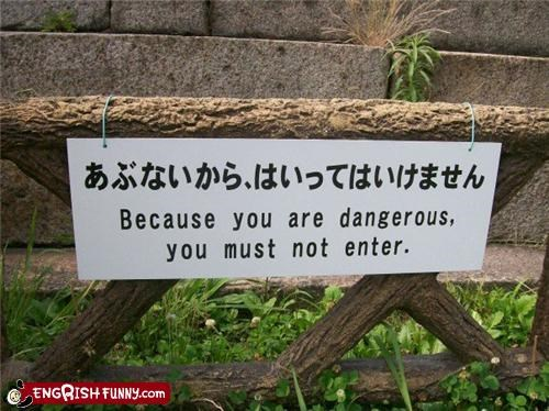 dangerous,do not enter,it knows,sign
