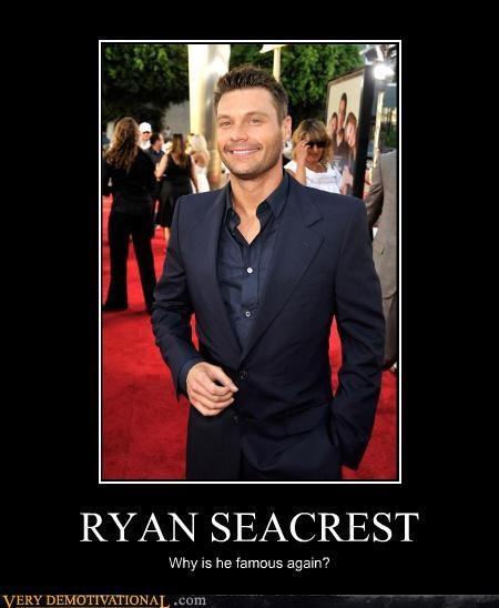 RYAN SEACREST Why is he famous again?