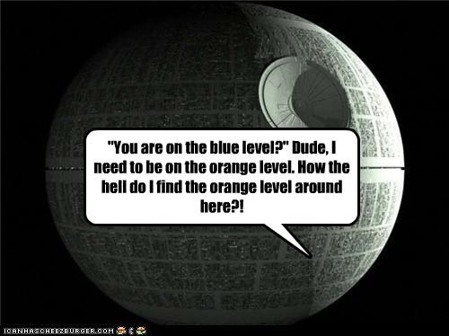 """You are on the blue level?"" Dude, I need to be on the orange level. How the hell do I find the orange level around here?!"