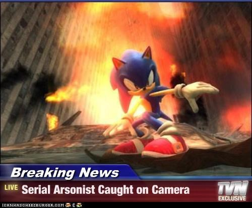 Breaking News Serial Arsonist Caught On Camera Cheezburger Funny Memes Funny Pictures