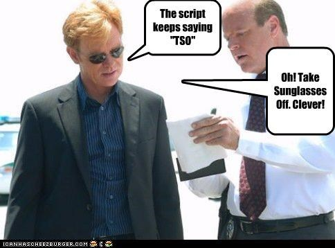 actors,csi,david caruso,Rex Linn,script,stupidity,sunglasses,TV