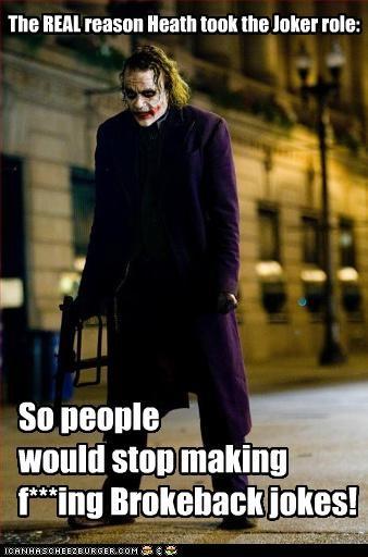 The REAL reason Heath took the Joker role: So people would stop making f***ing Brokeback jokes!