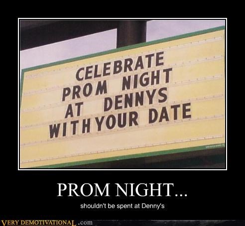 PROM NIGHT... shouldn't be spent at Denny's