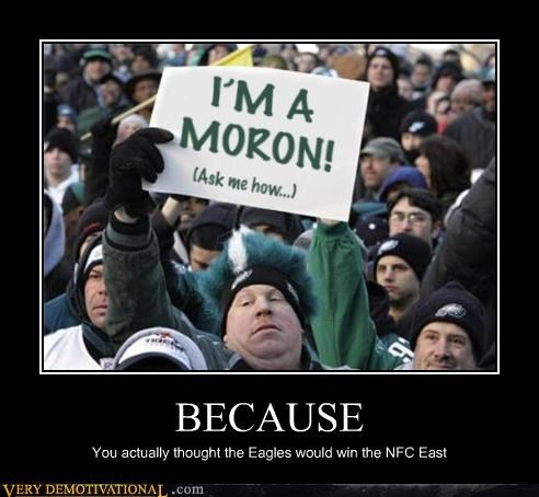 BECAUSE You actually thought the Eagles would win the NFC East