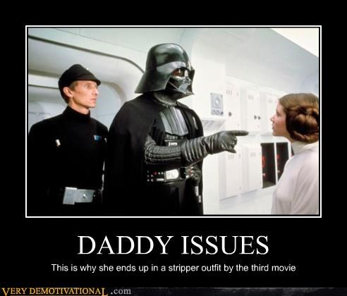 daddy issues darth vader just-kidding-relax Princess Leia star wars strippers - 3533226496