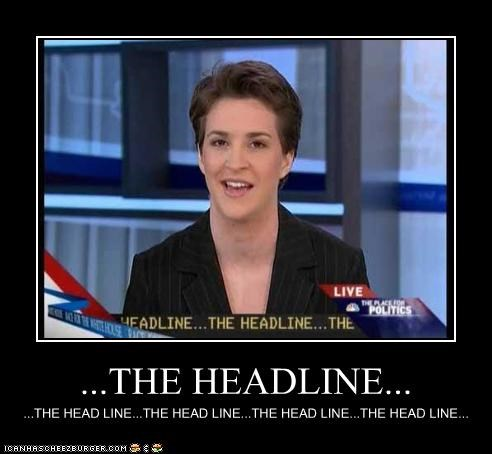 demotivational,FAIL,funny,lolz,Rachel Maddow,TV
