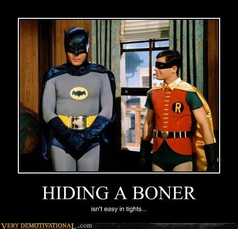 Awkward,batman,boners,robin,Sad,tights,truth