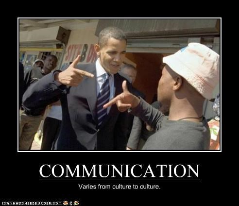 COMMUNICATION Varies from culture to culture.