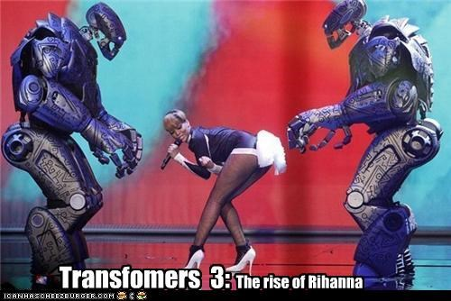 Transfomers 3: The rise of Rihanna